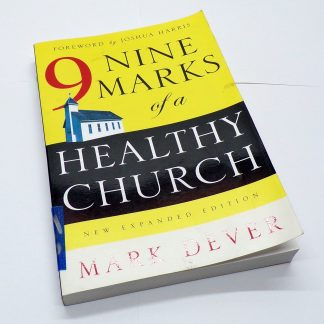 Nine Marks of a Healthy Church by Mark Dever Paperback Book