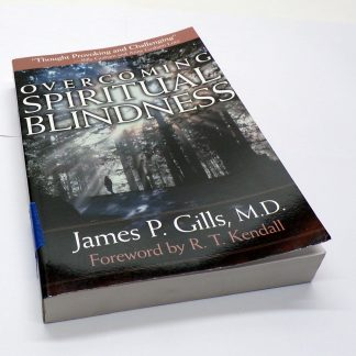 Overcoming Spiritual Blindness by James P. Gills Paperback Book