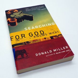 Searching for God Knows What by Donald Miller Paperback
