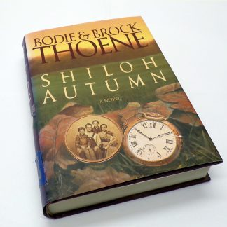 Shiloh Autumn Hardcover by Bodie Thoene