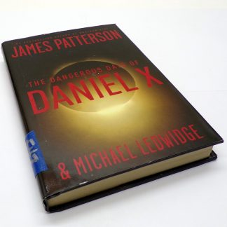 The Dangerous Days of Daniel X Hardcover by James Patterson, Michael Ledwidge
