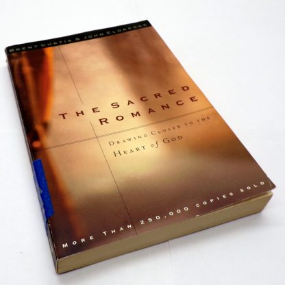 The Sacred Romance Paperback by Brent Curtis, John Eldredge