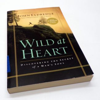Wild at Heart Paperback by John Eldredge